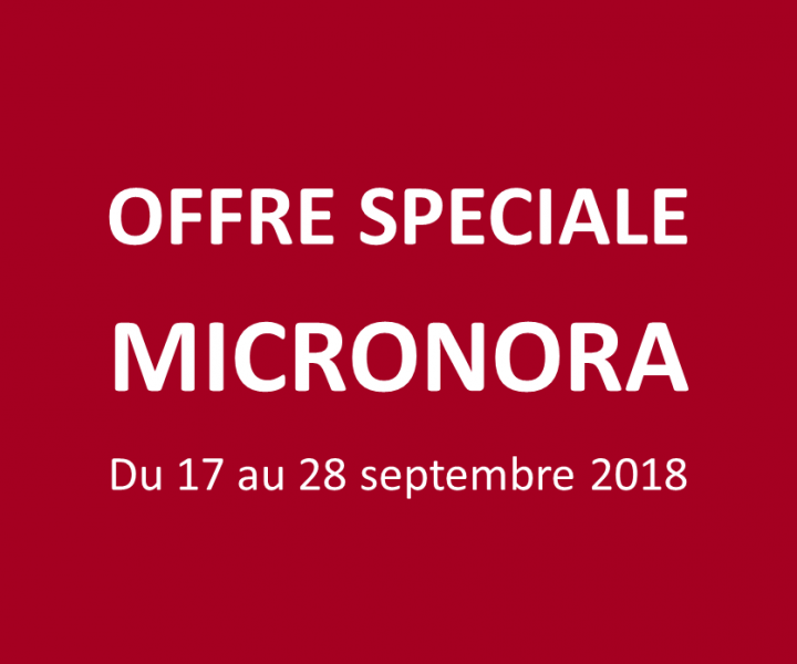 OFFRE SPECIALE MICRONORA